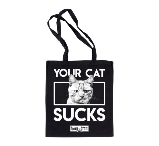 your cat sucks - hard as iron studio